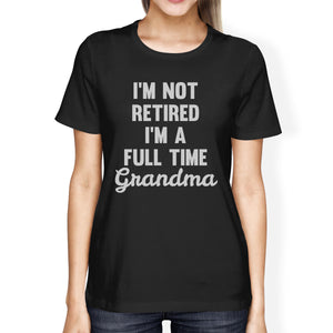 Not Retired Women's Black Short Sleeve Top Funny Gifts For Grandmas - 365INLOVE