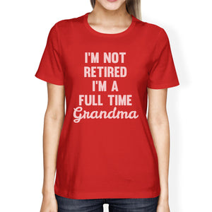 Not Retired Womens Red Short Sleeve Tee Hilarious Gift For Grandma - 365INLOVE