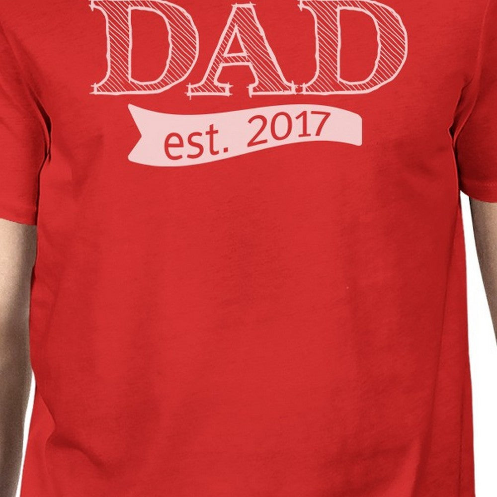 eeea659c Dad Est 2017 Mens Red Cotton Crewneck Tee Shirts Cute New Dad Gifts ...