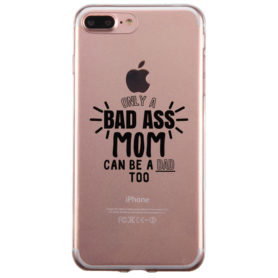 Bad Ass Mom Is Dad Clear Phone Case Cute Birthday Gift Ideas