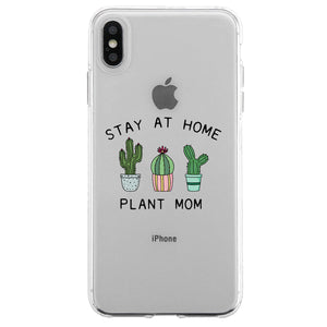 Stay At Home Plant Mom Clear Phone Case Funny Mom Birthday Gifts