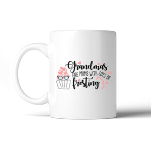 Grandmas Are Moms With Frosting Mug Grandma Gifts For Mothers Day - 365INLOVE