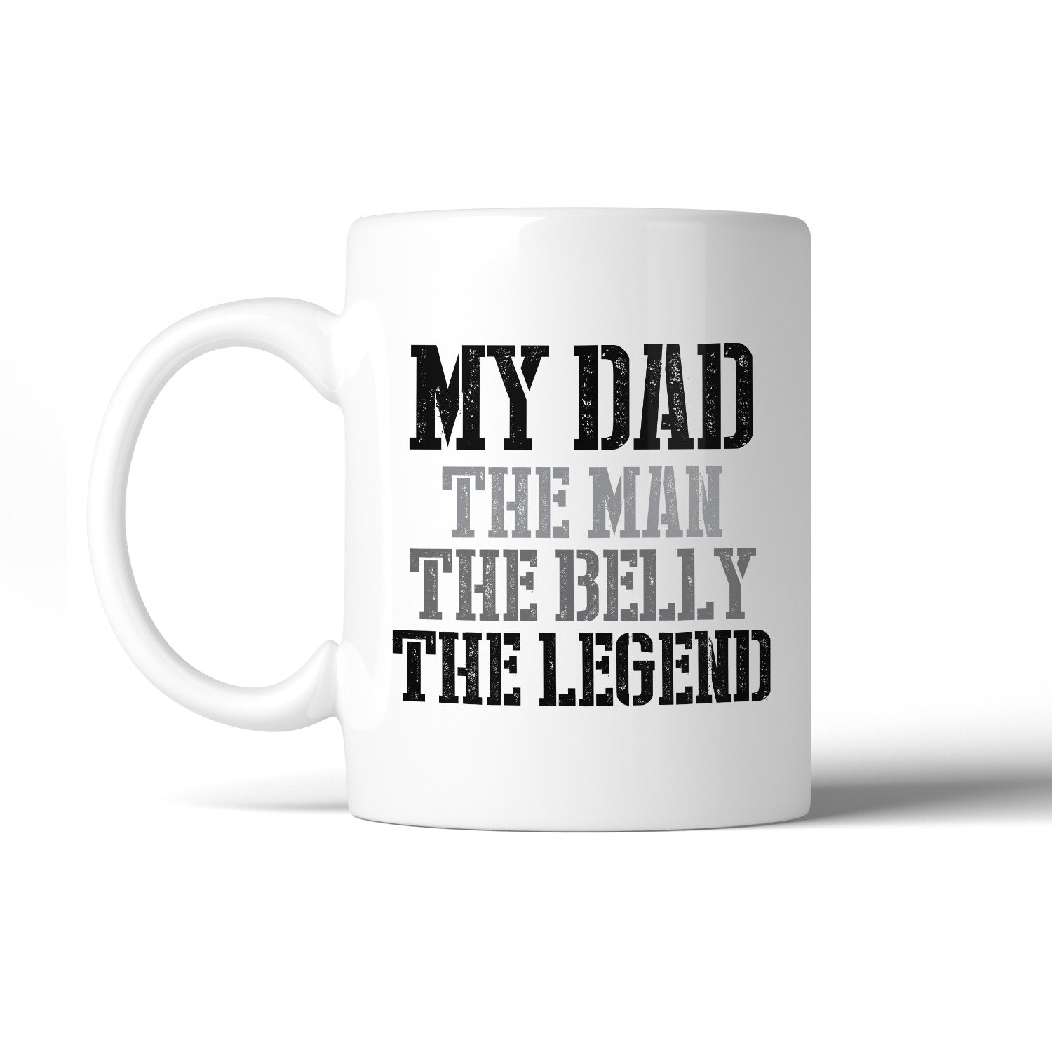 My Dad The Man White Funny Quote Coffee Mug Dads Birthday Gifts
