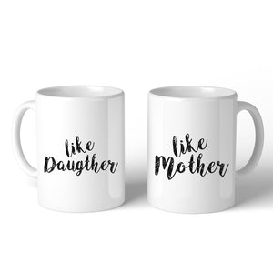 Like Daughter Like Mother White Mom Daughter Matching Mug Mom Gifts - 365INLOVE