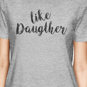 Like Daughter Like Mother Gray Matching Shirts For Mom And Daughter - 365INLOVE