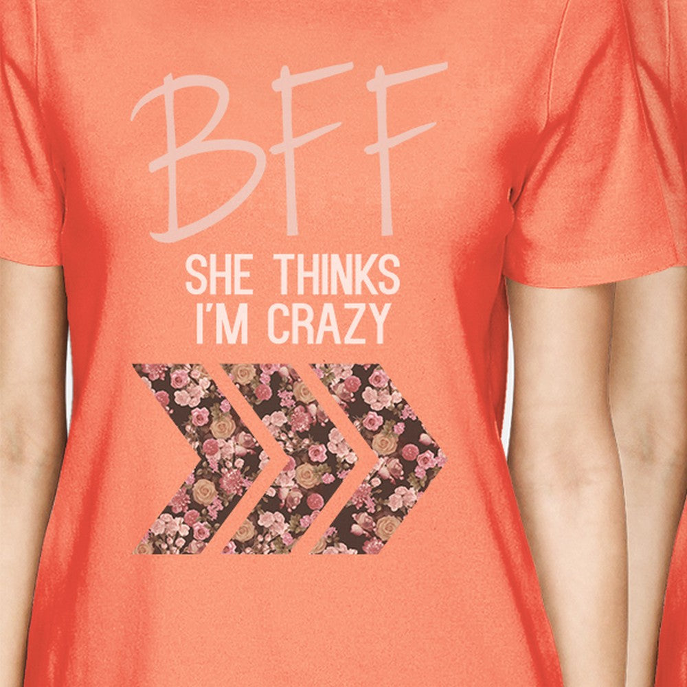 e0b082f87 BFF Floral Crazy BFF Matching Shirts Womens Peach Best Friend Gifts ...