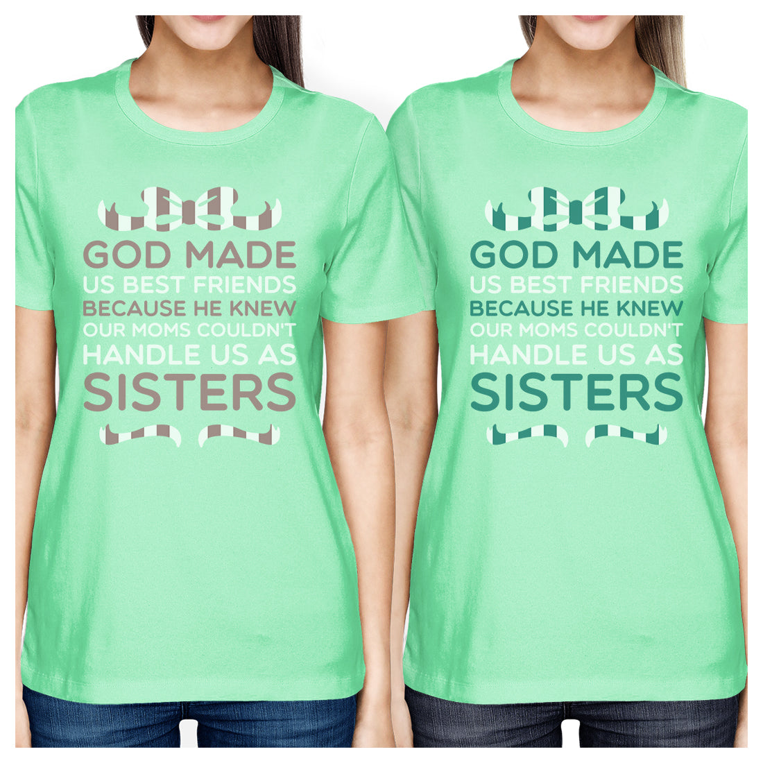 God Made Us Bff Matching Shirts Womens Mint Tee For Birthday Gifts 365 In Love Matching Gifts Ideas