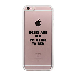 Roses Are Red Im Going To Bed Clear Phone Case - 365INLOVE