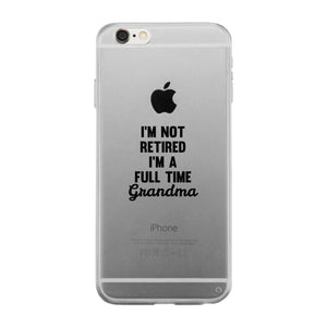 Full Time Grandma Clear Phone Case Funny Gift Ideas For Grandma - 365INLOVE