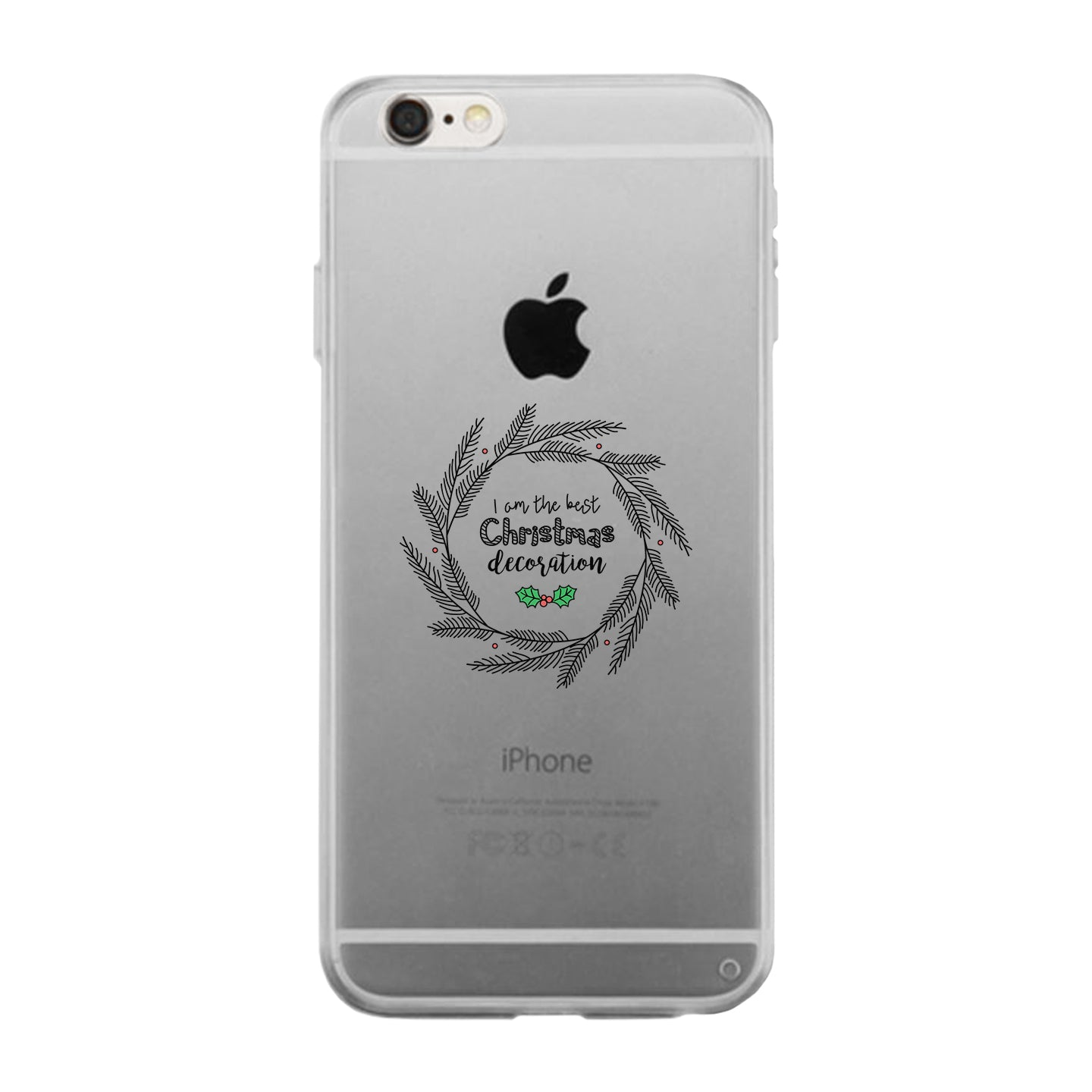 I Am The Best Christmas Decoration Wreath Clear Phone Case 365 In