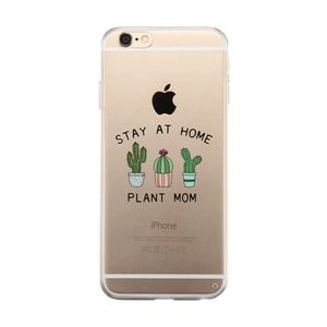 Stay At Home Plant Mom Clear Phone Case Mom Birthday Gifts
