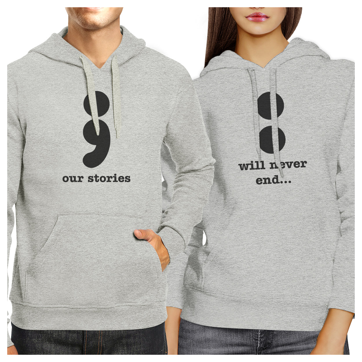 25adf4b90c6c51 Our Stories Will Never End Matching Couple Grey Hoodie - 365 IN LOVE ...