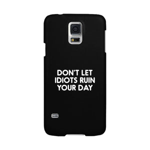 Don't Let Idiot Black Ultra Slim Cute Phone Cases Apple, Samsung Galaxy, LG, HTC - 365INLOVE