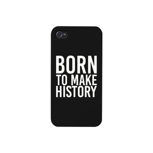 Born To Make Black Inspirational Quote Phone Cases For Apple, Samsung Galaxy - 365INLOVE