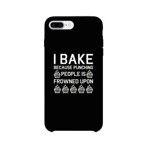 I Bake Because Black Backing Cute Phone Cases For Apple, Samsung Galaxy, LG, HTC - 365INLOVE