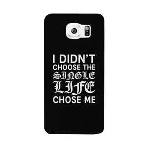 Single Life Chose Me Black Phone Case - 365INLOVE
