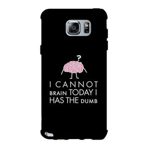 Cannot Brain Has The Dumb Black Phone Case