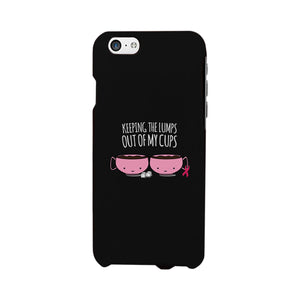 Keeping The Lumps Out Of My Cups Breast Cancer Black Phone Case