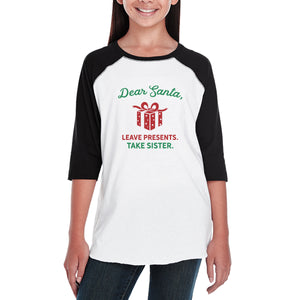 Dear Santa Leave Presents Take Sister Kids Black And White Baseball Shirt