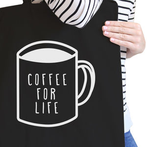 Coffee For Life Black Canvas Bag Cute Graphic Tote For Coffee Lover - 365INLOVE