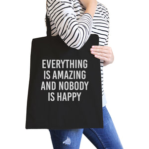 Everything But Nobody Happy Black Canvas Bag Witty Quote School Bag - 365INLOVE