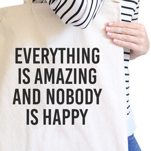 Everything Nobody Happy Natural Canvas Bag Witty Quote School Bag - 365INLOVE