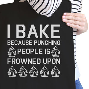 I Bake Because Black Canvas Bag Funny Baking Quote Gifts For Moms - 365INLOVE