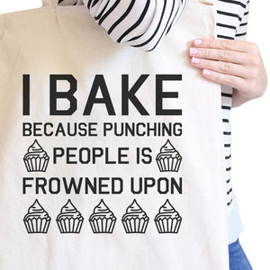 I Bake Because Natural Canvas Bag Funny Baking Quote Gifts For Moms - 365INLOVE