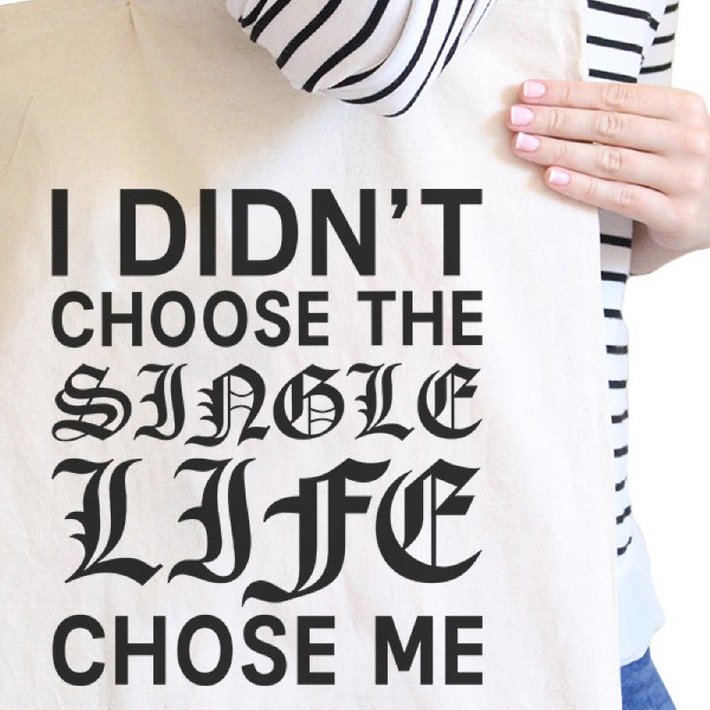 Single Life Chose Me Natural Tote Bag Funny Quote Gifts For Singles
