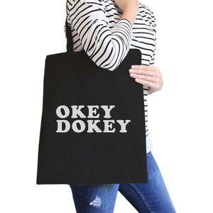 Okey Dokey Black Canvas Eco Bag Cute Graphic Trendy Tote Bags - 365INLOVE