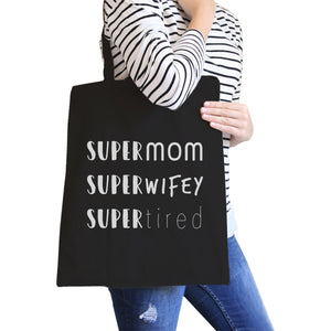 Super Mom Wifey Tired Black Cute Canvas Bag Funny Quote Eco Bag - 365INLOVE