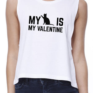 My Cat My Valentine Women's White Crop Tee Gift Idea For Cat Lovers - 365INLOVE