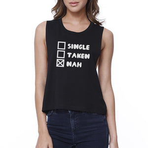 Single Nah Womens Black Crop Top Funny Gift Idea For Single Friends - 365INLOVE