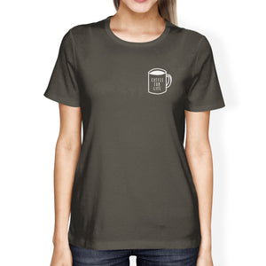 Coffee For Life Pocket Womens Cool Grey Tees Typographic Tee - 365INLOVE