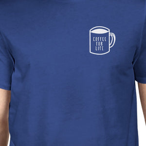 Coffee For Life Pocket Unisex Royal Blue Tops Typographic Tee - 365INLOVE