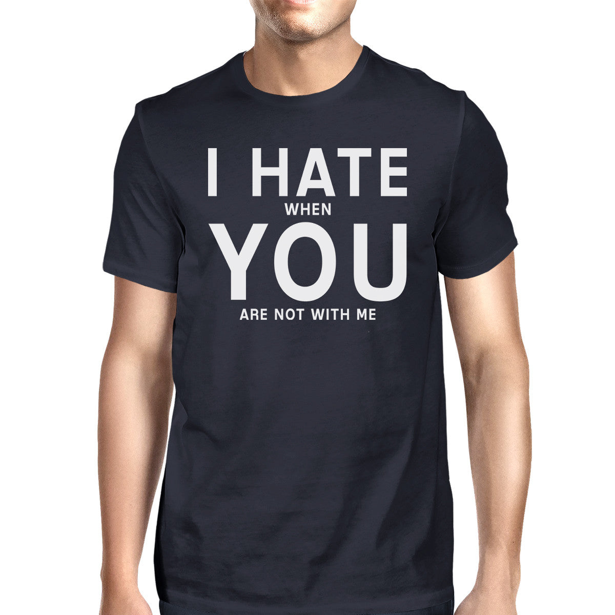 I Hate You Men\'s Navy T-shirt Funny Quote Funny Quote For Guys