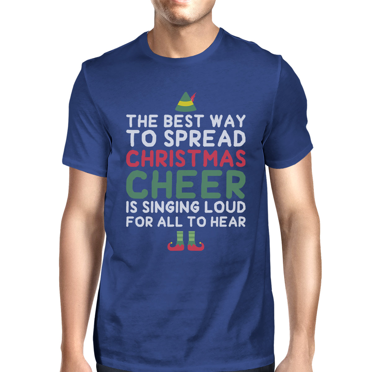 the best way to spread christmas cheer is singing loud for all to hear mens royal blue shirt