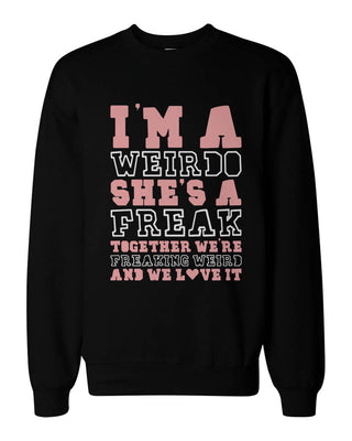 e02eb78d Freak and Weirdo Matching BFF Sweatshirts Cute Sweater for Best Friend -  365 IN LOVE - Matching Gifts Ideas