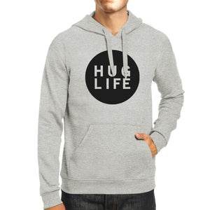 Hug Life Unisex Grey Hoodie Simple Design Life Quote Gift Ideas - 365INLOVE