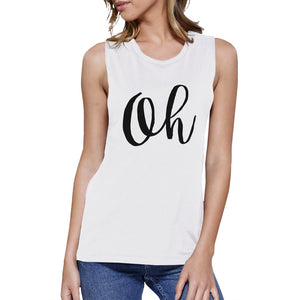 Oh Womens White Muscle Tank Top Cute Calligraphy Typography Shirt - 365INLOVE
