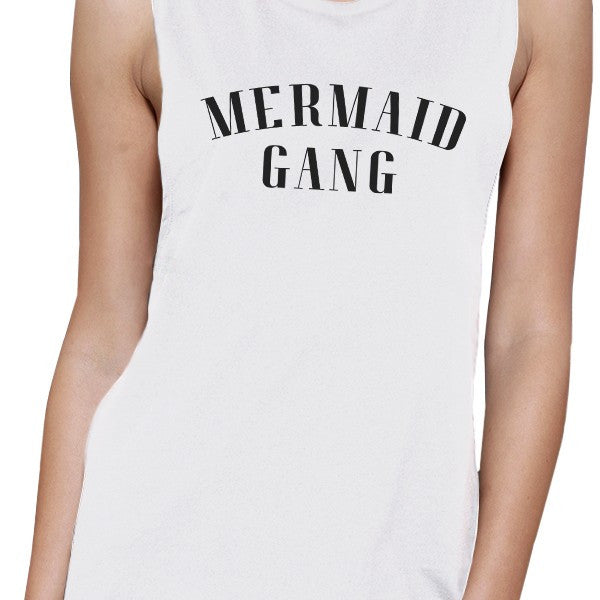 938e7a159f6c7 Mermaid Gang Womens White Summer Graphic Muscle Tanks Funny Gifts ...