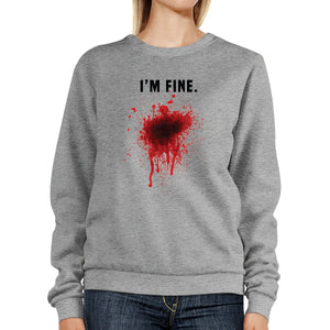 I Am Fine Bloody Sweatshirt Funny Halloween Pullover Fleece Sweater - 365INLOVE