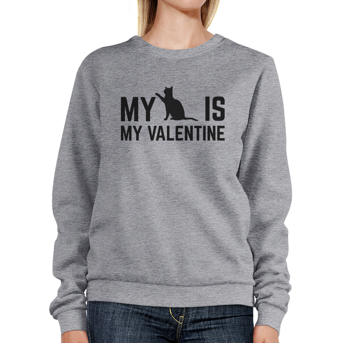 My Cat is My Valentine Unisex Grey Graphic Sweatshirt for Cat Lover