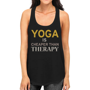Yoga Is Cheaper Than Therapy Tank Top Yoga Work Out Tank Top - 365INLOVE