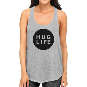 Hug Life Womens Gray Sleeveless Tank Life Quote Gift Ideas For Her - 365INLOVE