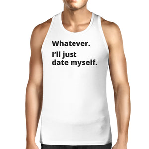 Date Myself Mens White Tank Top For Men Funny Graphic Tanks For Him - 365INLOVE