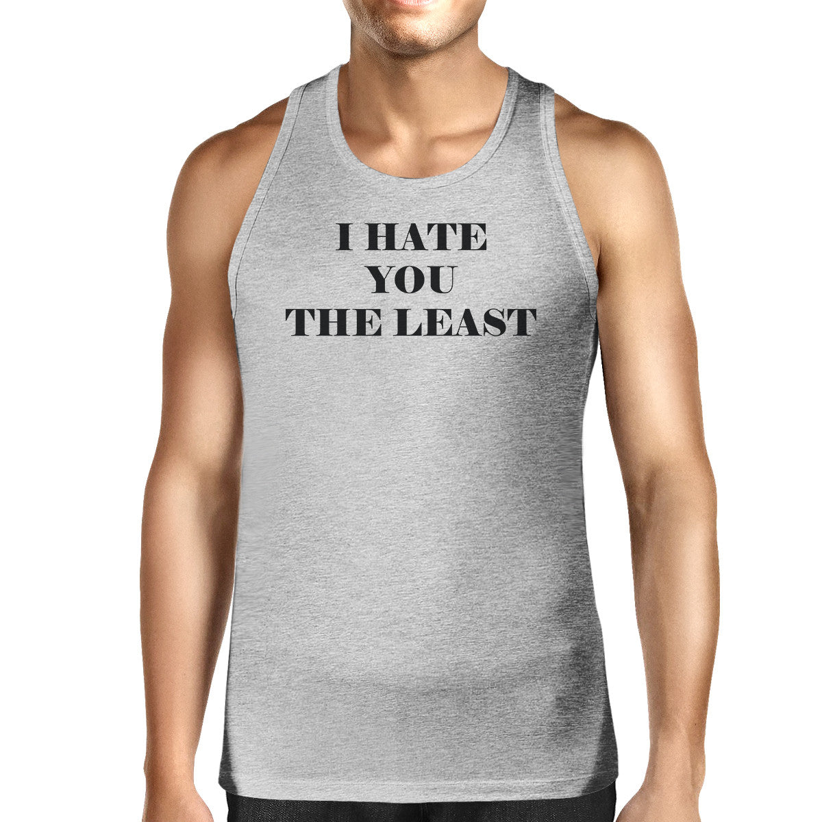 1807b2aef I Have You The Least Mens Graphic Tanks Funny Sleeveless T Shirts ...