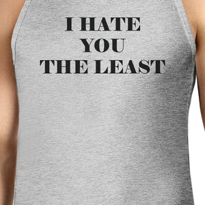 I Have You The Least Mens Graphic Tanks Funny Sleeveless T Shirts - 365INLOVE