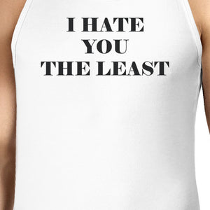 I Have You The Least Mens Tank Top Humorous Design Graphic Tanks - 365INLOVE