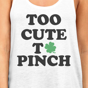 Too Cute To Pinch Women's White St Patricks Day Cute Tank Top - 365INLOVE